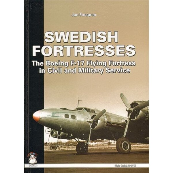 Boek Swedish Fortresses The Boeing F-17 Flying Fortress in Civil and Military Service with colour profiles of the colour schemes